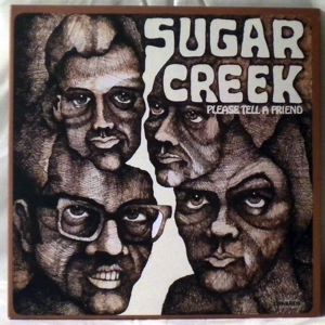 SUGAR CREEK - Please Tell A Friend - LP x 2