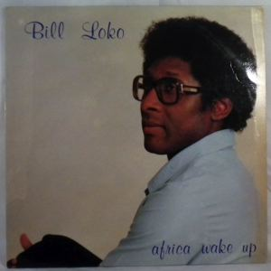 BILL LOKO - Africa wake up - LP