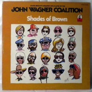 JOHN WAGNER COALITION - Shades of Brown - LP