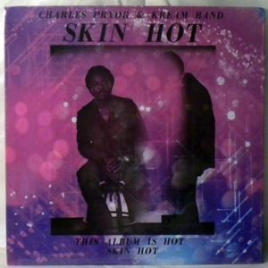 CHARLES PRYOR & KREAM BAND - Skin Hot - LP