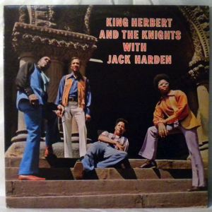 KING HERBERT AND THE KNIGHTS - With Jack Harden - LP