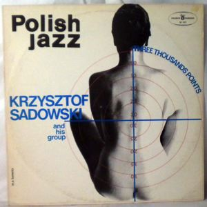 KRZYSZTOF SADOWSKI AND HIS GROUP - Three Thousand Points - LP