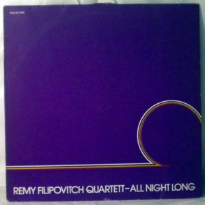 REMY FILIPOVITCH QUARTETT - All Night Long - LP