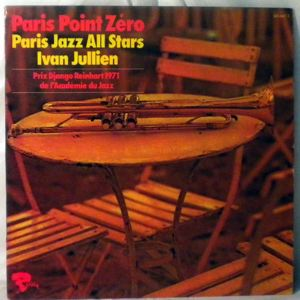 IVAN JULLIEN'S PARIS JAZZ ALL STARS - Paris Point Zero - LP
