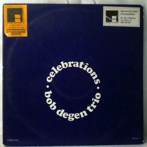 BOB DEGEN TRIO - Celebrations - LP