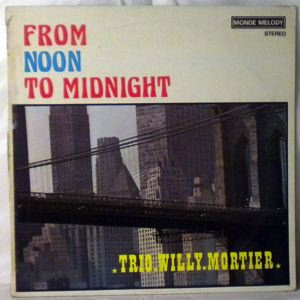 TRIO WILLY MORTIER - From Noon To Midnight - LP