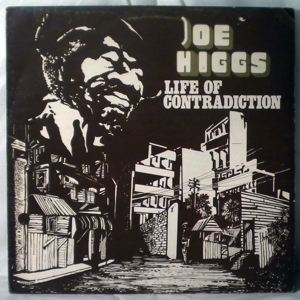 JOE HIGGS - Life of contradiction - LP