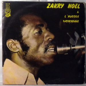 ZAKRY NOEL ET L'AURORE IVOIRIENNE - Same - LP