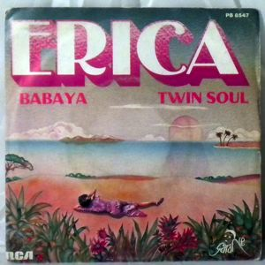 ERICA - Babaya / Twin Soul - 45T (SP 2 titres)