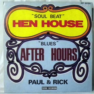 PAUL & RICK - Hen house / After hours - 7inch (SP)