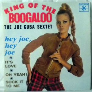THE JOE CUBA SEXTET - King of the Boogaloo EP - 7inch (SP)
