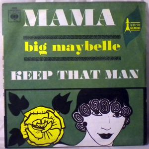 BIG MAYBELLE - Keep that man / Mama - 7inch (SP)