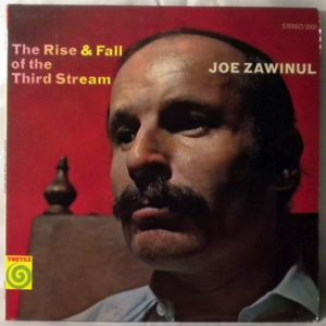 JOE ZAWINUL - The Rise & Fall Of The Third Stream - LP