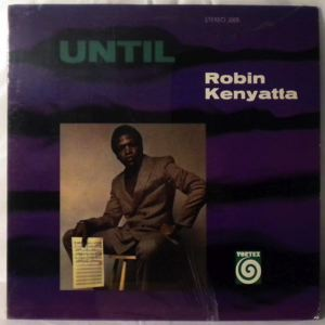ROBIN KENYATTA - Until - LP