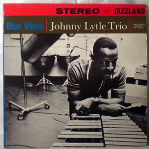 JOHNNY LYTLE TRIO - Blue Vibes - LP