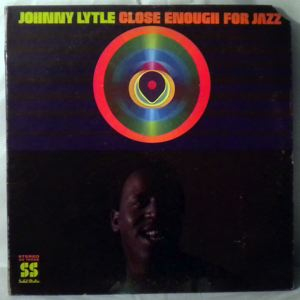 JOHNNY LYTLE - Close Enough For Jazz - LP
