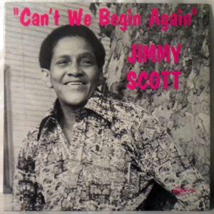 JIMMY SCOTT - Can't We Begin Again - LP