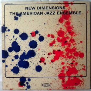 THE AMERICAN JAZZ ENSEMBLE - New Dimensions - LP