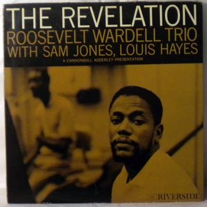 ROOSEVELT WARDELL TRIO - The Revelation - LP