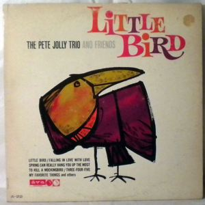 THE PETE JOLLY TRIO AND FRIENDS - Little Bird - LP