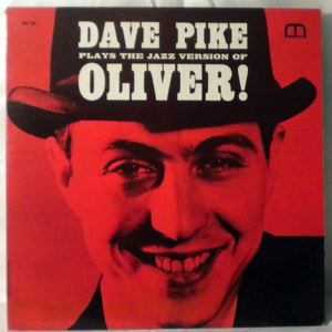 DAVE PIKE - Plays The Jazz Version Of Oliver! - LP