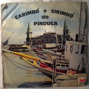 PINDUCA - Carimbo e sirimbo do pinduca - LP