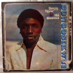 BONGOS IKWUE & THE GROOVIES - Same - 33T