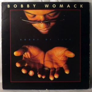 BOBBY WOMACK - Roads of life - 33T