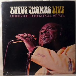 RUFUS THOMAS - Doing the push and pull at P.J.'s - 33T