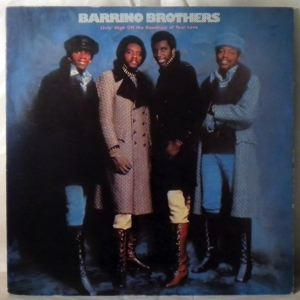 BARRINO BROTHERS - Livin high off the goodness of your love - 33T