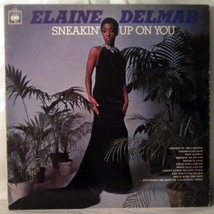 ELAINE DELMAR - Sneakin' Up On You - 33T