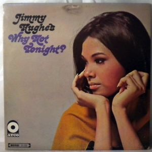 JIMMY HUGHES - Why Not Tonight? - 33T