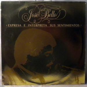JOSE BELLO - Expresa E Interpreta Sus Sentimientos - LP