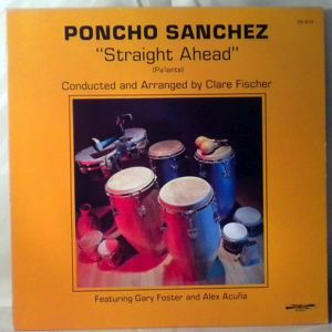 PONCHO SANCHEZ - Straight Ahead - LP