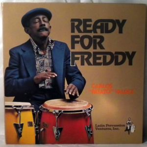 CARLOS 'PATATO' VALDEZ - Ready For Freddy - 33T