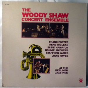 THE WOODY SHAW CONCERT ENSEMBLE - At The Berliner Jazzstage - LP
