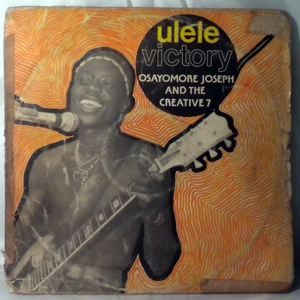 OSAYOMORE JOSEPH & THE CREATIVE 7 - Ulele victory - LP