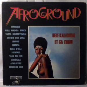 UELE KALABUBU ET SA TRIBU - Afroground - 33T