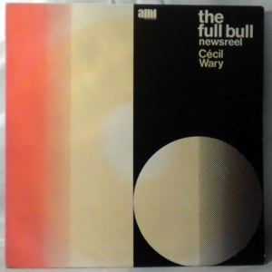 CECIL WARY - The Full Bull - LP