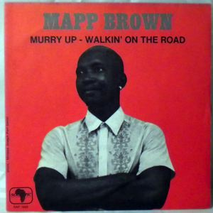 MAPP BROWN - Hurry up / Walkin on the road - 7inch (SP)