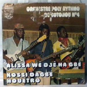 ORCHESTRE POLY RYTHMO DE COTONOU N¡4 - Alissa we dje ha gbe / Kossi dagbe houetro - 7inch (SP)