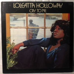 LOLEATTA HOLLOWAY - Cry To Me - 33T