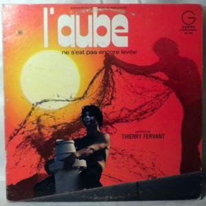 THIERRY FERVANT - L'Aube Ne S'Est Pas Encore Levee - 33T
