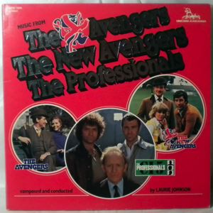 LAURIE JOHNSON - Music From The Avengers, The New Avengers, The Professionals - 33T