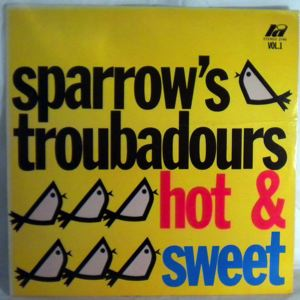 SPARROW'S TROUBADOURS - Hot & sweet - LP