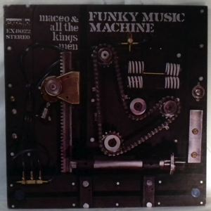 MACEO AND ALL THE KING'S MEN - Funky Music Machine - LP