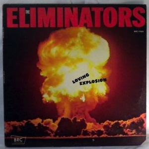 THE ELIMINATORS - Loving Explosion - LP