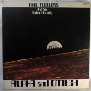 PHIL FLOWERS AND HIS UNITED FAMILY - Alpha and omega - LP