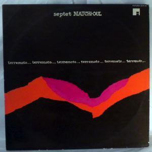 SEPTET MATCHI-OUL - Terremoto - LP