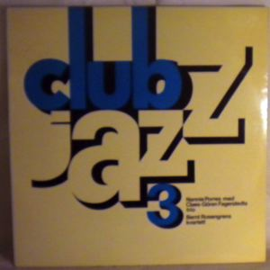 NANNIE PORRES / BERNT ROSENGREN KVARTETT - Club Jazz 3 - LP